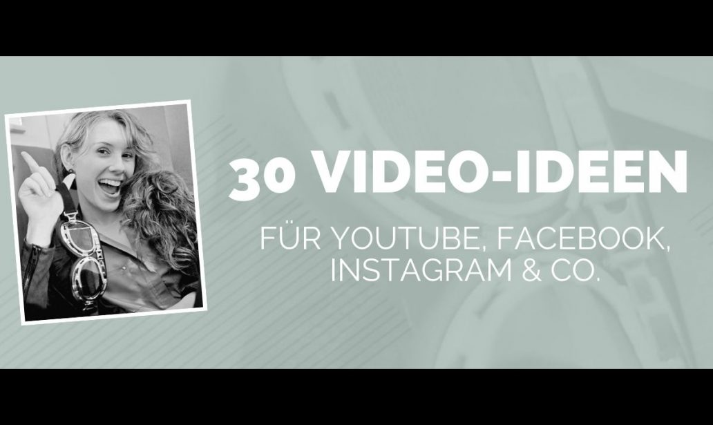 Video Ideen für YouTube, Facebook, Instagram, Pinterest